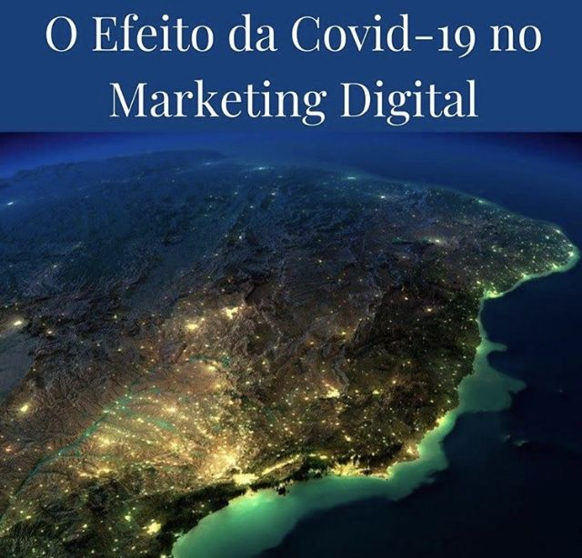 Efeito Covid no Marketing Digital